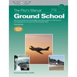 Ground School The Pilots Manual